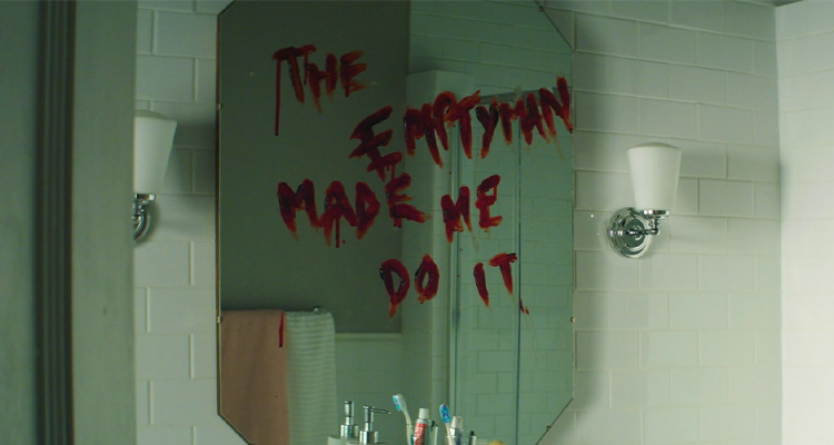 'The Empty Man Made Me Do It' scrawled in blood across a bathroom mirror.